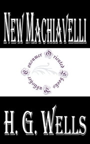 New Machiavelli ebook by H.G. Wells