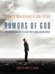 Rumors of God Participant's Guide ebook by Darren Whitehead,Jon Tyson
