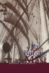 My Year Before the Mast ebook by Annette Brock Davis