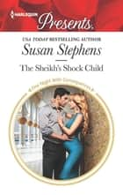 The Sheikh's Shock Child - A Royal Pregnancy Romance ekitaplar by Susan Stephens