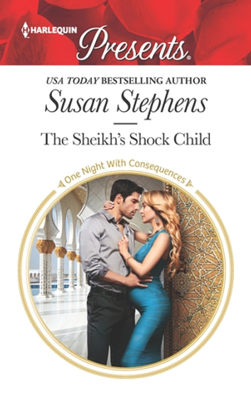 The Sheikh's Shock Child - A Royal Pregnancy Romance 電子書 by Susan Stephens