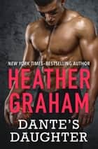 Dante's Daughter ebook by Heather Graham