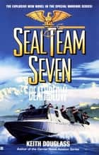 Seal Team Seven 14: Death Blow ebook by Keith Douglass