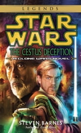 The Cestus Deception: Star Wars Legends (Clone Wars) - A Clone Wars Novel ebook by Steven Barnes