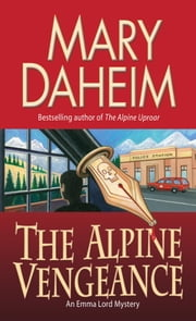 The Alpine Vengeance - An Emma Lord Mystery ebook by Mary Daheim