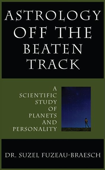 Astrology Off The Beaten Track ebook by Dr. Suzel Fuzeau-Braesch