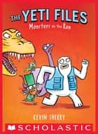 Monsters on the Run (The Yeti Files #2) eBook by Kevin Sherry, Kevin Sherry