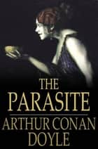 The Parasite ebook by Sir Arthur Conan Doyle