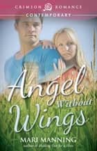 Angel Without Wings ebook by Mari Manning
