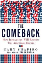 The Comeback: How Innovation Will Restore the American Dream eBook par Shapiro, Gary