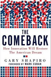 The Comeback: How Innovation Will Restore the American Dream ebook by Shapiro, Gary