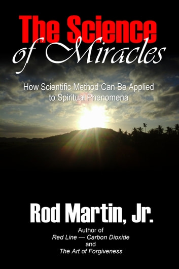 The Science of Miracles ebook by Rod Martin, Jr
