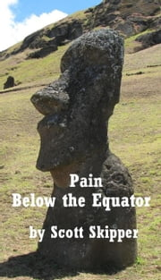 Pain Below the Equator ebook by Scott Skipper
