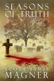 Seasons of Truth ebook by Scott James Magner
