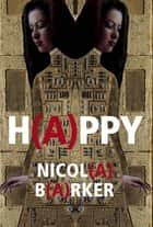 H(A)PPY ebook by Nicola Barker