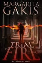 Trial By Fire ebook by Margarita Gakis