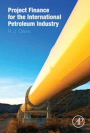 Project Finance for the International Petroleum Industry ebook by Robert Clews