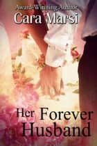 Her Forever Husband ebook by Cara Marsi