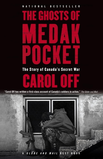 The Ghosts of Medak Pocket - The Story of Canada's Secret War ebook by Carol Off