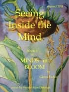 Seeing Inside the Mind (Book 2 of the four book publication Minds in Bloom) ebook by Glenn Fieber