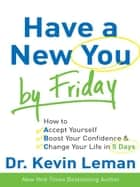Have a New You by Friday ebook by Dr. Kevin Leman