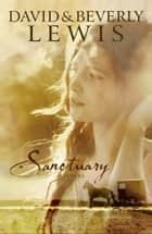 Sanctuary ebook by David Lewis, Beverly Lewis