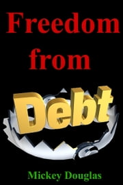 Freedom from Debt ebook by Mickey Douglas