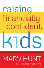 Raising Financially Confident Kids ebook by Mary Hunt