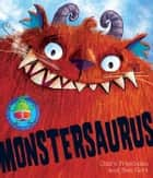 Monstersaurus! ebook by Ben Cort, Claire Freedman