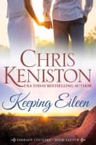Keeping Eileen ebook by Chris Keniston