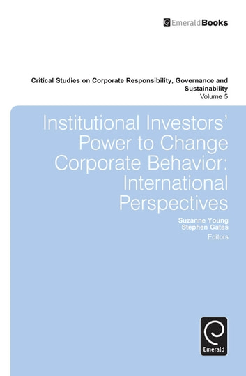 Institutional Investors' Power to Change Corporate Behavior - International Perspectives ebook by Suzanne Young,Stephen Gates