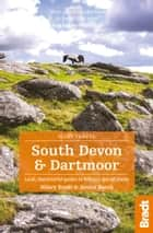 South Devon & Dartmoor: Local, characterful guides to Britain's Special Places ebook by Hilary Bradt, Janice Booth