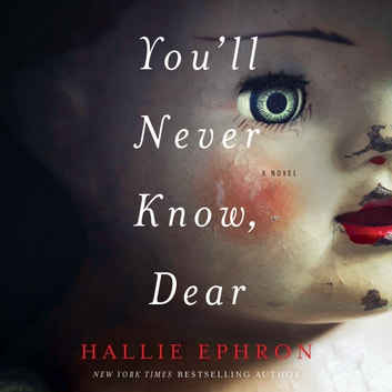 You'll Never Know, Dear - A Novel of Suspense audiobook by Hallie Ephron