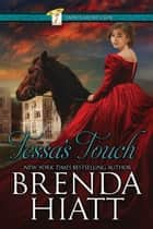 Tessa's Touch - A Regency Historical Romance ebook by Brenda Hiatt