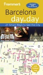 Frommer's Barcelona day by day ebook by Patricia Harris, David Lyon