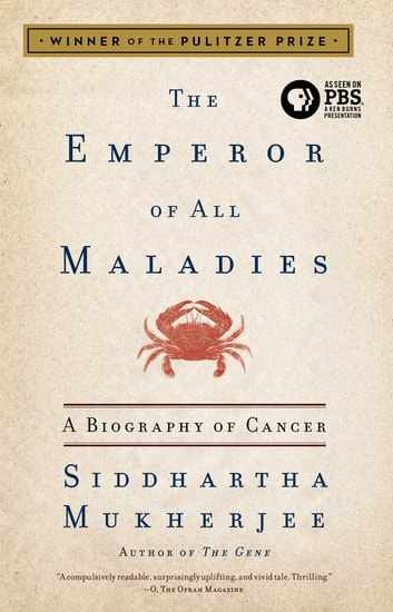 The Emperor of All Maladies - A Biography of Cancer ebook by Siddhartha Mukherjee