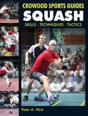 Squash - Skills- Techniques- Tactics ebook by Peter Hirst