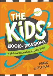 The NIrV Kids' Book of Devotions Updated Edition - A 365-Day Adventure in God's Word ebook by Mark Littleton