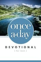 NIV, Once-A-Day: Devotional for Men, eBook ebook by Livingstone Corporation