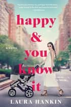Happy and You Know It ebooks by Laura Hankin