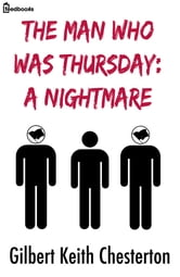 The Man Who Was Thursday: a Nightmare ebook by Gilbert Keith Chesterton