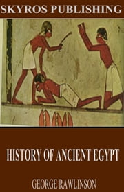 History of Ancient Egypt ebook by George Rawlinson