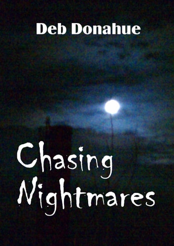 Chasing Nightmares ebook by Deb Donahue