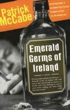 Emerald Germs Of Ireland ebook by Patrick McCabe