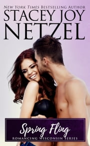 Spring Fling (Romancing Wisconsin Series - 9) ebook by Stacey Joy Netzel