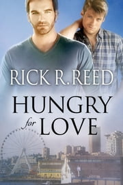 Hungry for Love ebook by Rick R. Reed