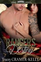Ranger's Destiny eBook by Tracey Cramer-Kelly