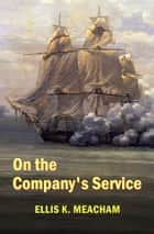 On the Company's Service ebook by Ellis K. Meacham