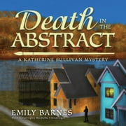 Death in the Abstract - A Katherine Sullivan Mystery audiobook by Emily Barnes