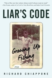 Liar's Code - Growing Up Fishing ebook by Richard Chiappone